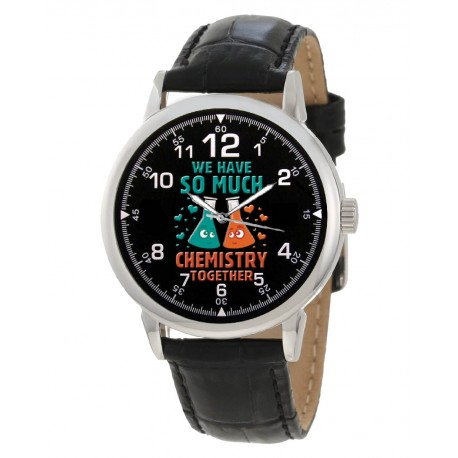 We Have So Much Chemistry Together! Classic Chemistry Enthusiast Wrist Watch